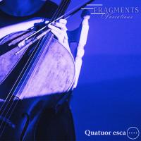 Fragments 1 Variations Quatuor Esca