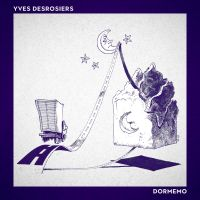 Yves Desrosiers - Dormemo - 1500 x 1500